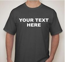 Personalized Custom T-Shirt New L, XL, 2X, 3X Create your own text design TEE #3