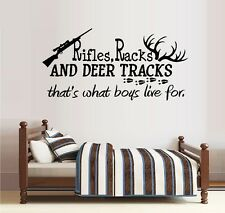 Rifles Racks and Deer Tracks, that's what little boys live for #32 ~ Wall  Decal