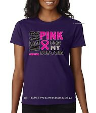I WEAR PINK FOR MY SISTER Breast Cancer Pink Ribbon Ladies T-Shirt