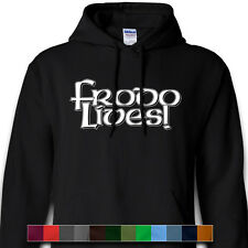 FRODO LIVES! Lord Of The Rings LOTR Hobbit J. R. R. Tolkien Fantasy Hoodie