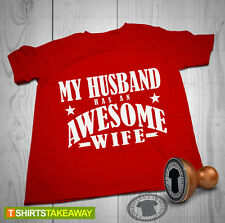 Womens Funny Tshirt - My Husband has an Awesome Wife - Cool Birthday Gift Tee