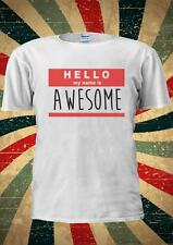My Name Is Awesome Tumblr Fashion T Shirt Men Women Unisex 1015