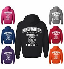 Firefighter My Job Is To Save Your ASS Not Kiss It Funny Sweatshirt Fireman Gift