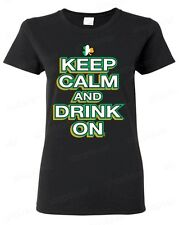 Keep Calm and Drink On  Women's T-Shirt funny St. Patrick's Day Shirts