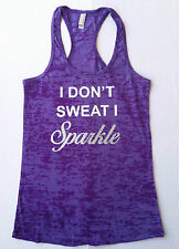 I DON'T SWEAT I SPARKLE Glitter Racerback Fitness Burnout workout Gym Tank Top