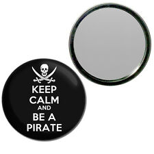 Keep Calm and Be A Pirate - Round Compact Glass Mirror 55mm/77mm BadgeBeast