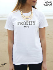 * Trophy Wife T-shirt Top Funny Gift Slogan Shirt I Love My Marriage Wifey *