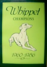 Whippet Champions 1960-1986, Mary Lowe, Used; Good Book