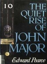 THE QUIET RISE OF JOHN MAJOR, EDWARD PEARCE, Used; Good Book