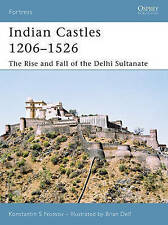 Indian Castles 1206-1526 'The Rise and Fall of the Delhi Sultanate Nossov, Konst