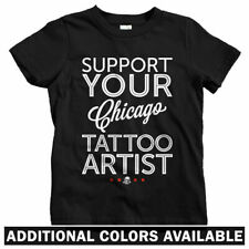 Support Your Chicago Tattoo Artist Kids T-shirt - Baby Toddler Youth Tee - Inked