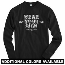 Wear Your Sign Long Sleeve T-shirt - LS Men S-4X - Funny Humor Stupid Silly Fun