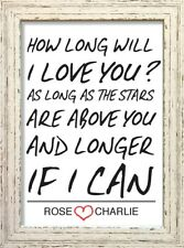 How Long Will i Love You Print Valentines Gift PERSONALISED Shabby Chic Frame #7