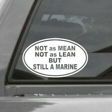 NOT AS MEAN NOT AS LEAN BUT STILL A MARINE  EURO OVAL Vinyl Window Decal USMC