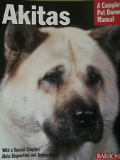 NEW  AKITA  BOOK  dog puppy  complete care  PET OWNERS  MANUAL AKITAS