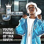 J XAVIER - YOUNG PRINCE OF THA SOUTH!! NEW!!!!!!!!!!!!!!!!!!!!!!!!!!!!!!!!!!!!!