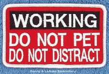 WORKING DO NOT PET DISTRACT SERVICE DOG PATCH 2.5X4 Danny & LuAnns Embroidery