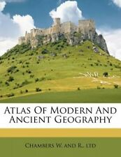 Atlas of Modern and Ancient Geography by W & R Chambers Ltd