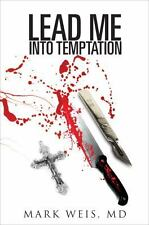 Lead Me into Temptation by Mark Weis (2013, Paperback)