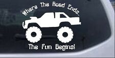 Where The Road Ends The Fun Begins Truck Car Window Laptop Decal Sticker 10X8.4
