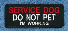 SERVICE DOG DO NOT PET IM WORKING PATCH 2x5 inch Danny & LuAnns Embroidery