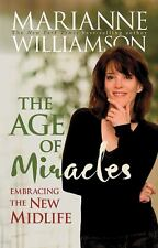 THE AGE OF MIRACLES by Marianne Williamson (Hardcover w/Dust Jacket)