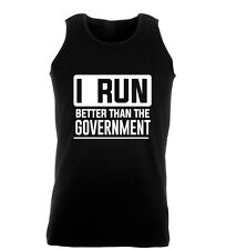 I Run Better Than The Government Funny Running Mens Gym Womens Vest Tank Top