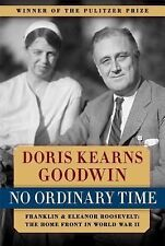 No Ordinary Time : Franklin and Eleanor Roosevelt - The Home Front in World...