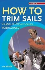 How to Trim Sails: Dinghies to Offshore Cruisers 2nd Edition