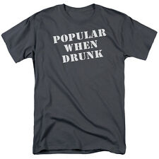 POPULAR WHEN DRUNK Humorous Adult T-Shirt All Sizes