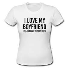 I Love My Boyfriend Women's T-Shirt Funny Valentines Day Gift Ladies Tee Top