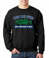 New Way 044 - Crewneck Your Bait Sucks And Boat Is Ugly Fishing