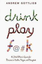 DRINK, PLAY, F@#K by Andrew Gottlieb (Paperback 2009) - LIKE NEW!