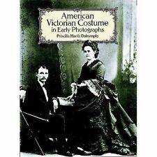 American Victorian Costume Early Photographs Dalrymple Dover Publ. 9780486265339