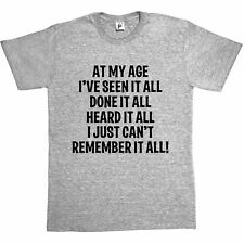 At My Age I've Done Seen It All Can't Remember It Fatherd Day Mens T-Shirt