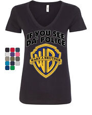 If You See Da Police Warn A Brother V-Neck T-Shirt Funny Parody