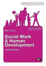Social Work Human Development 5e Walker SAGE Publications Paperba… 9781473989818