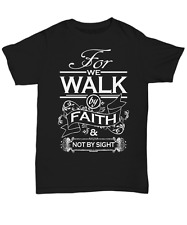 For We Walk By Faith T Shirt - Unisex Tee  Assorted Colors Sizes Small - 5XL