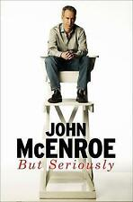 But Seriously An Autobiography by John McEnroe Hardback Book New