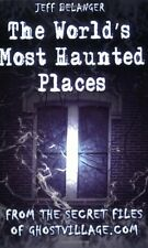 JEFF BELANGER - The World's Most Haunted Places: From the ** Brand New **