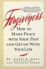 SIDNEY B. SIMON - Forgiveness: How to Make Peace With ** Very Good Condition **