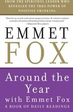 EMMET FOX - Around the Year with Emmet Fox: A Book of Daily ** Brand New **