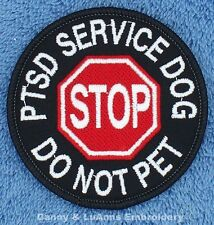 STOP PTSD SERVICE DOG DO NOT PET PATCH 3 INCH Danny & LuAnns Embroidery