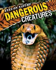 EYES ON NATURE DANGEROUS CREATURES By Kidsbooks Staff - Hardcover **Excellent**