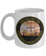 Wife Coffee Mug - God Protect My Amazing American Wife - White Ceramic Cup Gifts