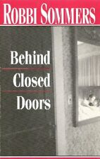 BEHIND CLOSED DOORS By Robbi Sommers **BRAND NEW**