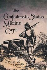CONFEDERATE STATES MARINE CORPS REBEL LEATHERNECKS By Ralph W Donnelly BRAND NEW