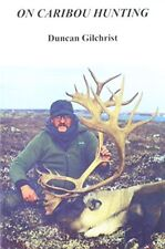 ON CARIBOU HUNTING By Duncan Gilchrist **Mint Condition**