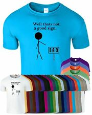 Well That's Not A Good Sign Mens T-Shirt Funny Ironic Slogan Tee T Shirt