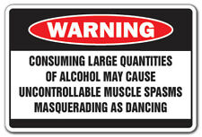 ALCOHOL CAUSES MUSCLE SPASMS Warning bar Sign drunk drinking beer joke funny